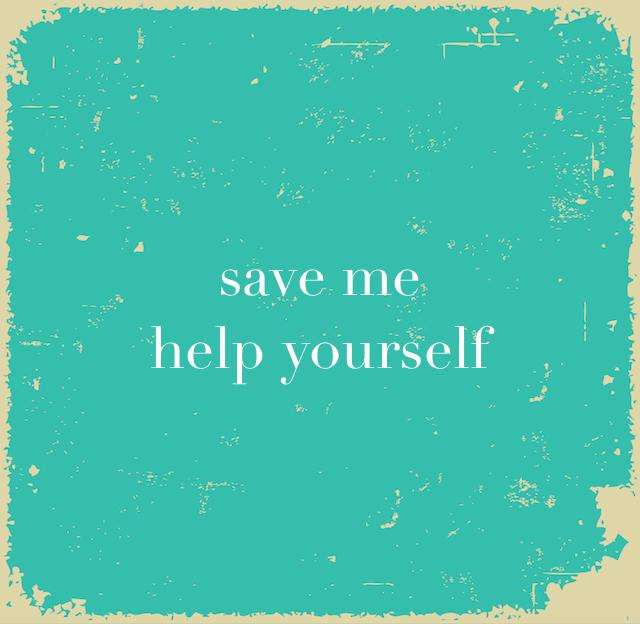 save me help yourself