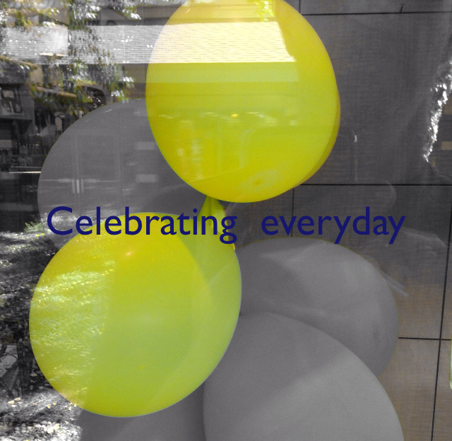 Celebrating  everyday