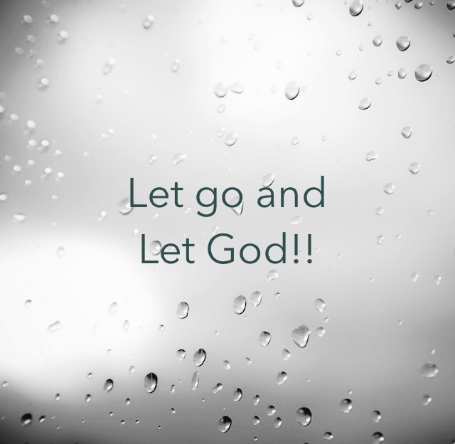 Let go and Let God!!