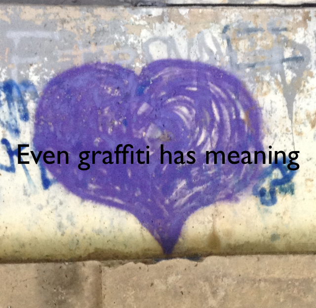 Even graffiti has meaning