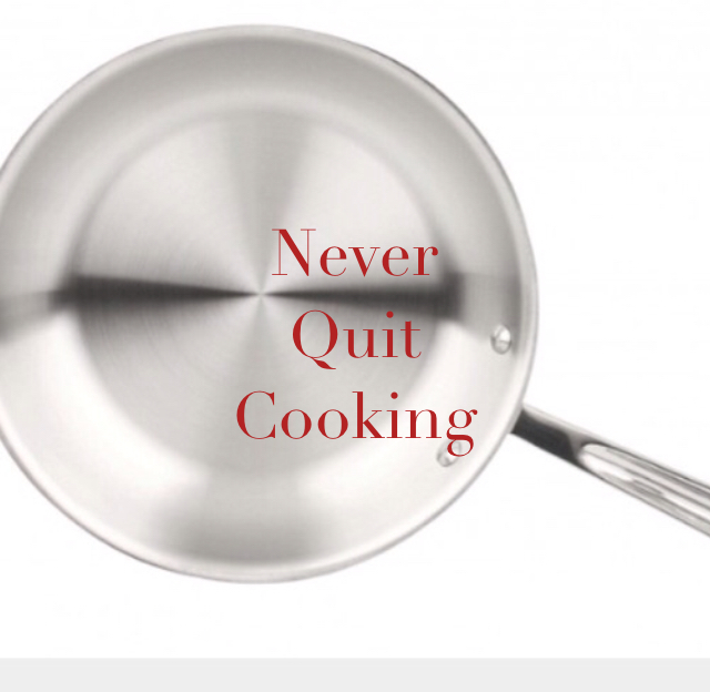 Never Quit Cooking