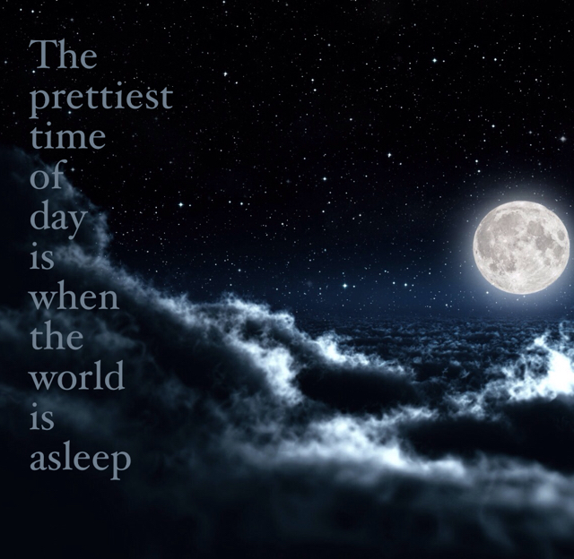 The  prettiest time  of  day  is  when  the  world  is  asleep