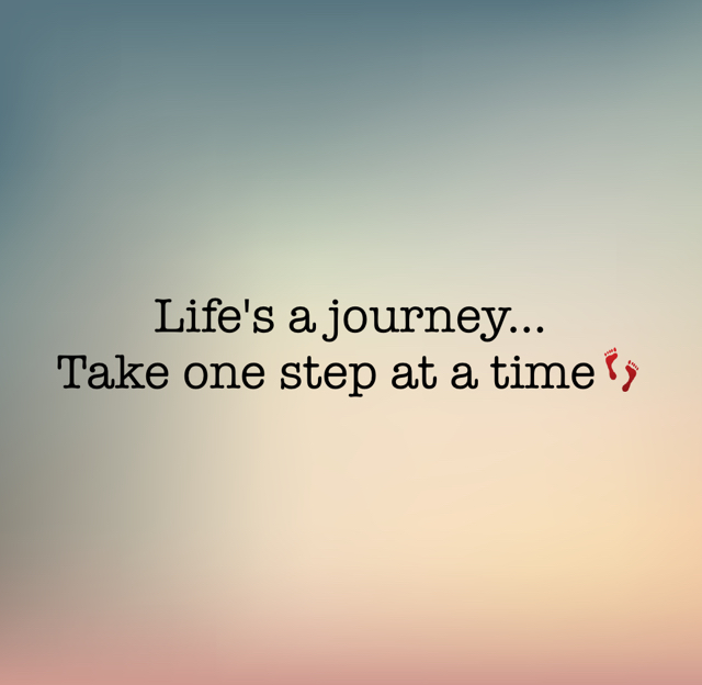 Life's a journey... Take one step at a time👣