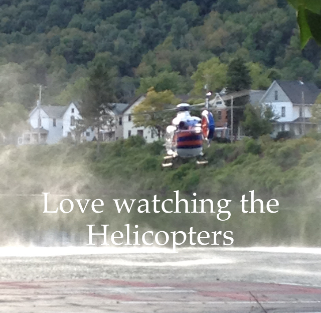 Love watching the  Helicopters