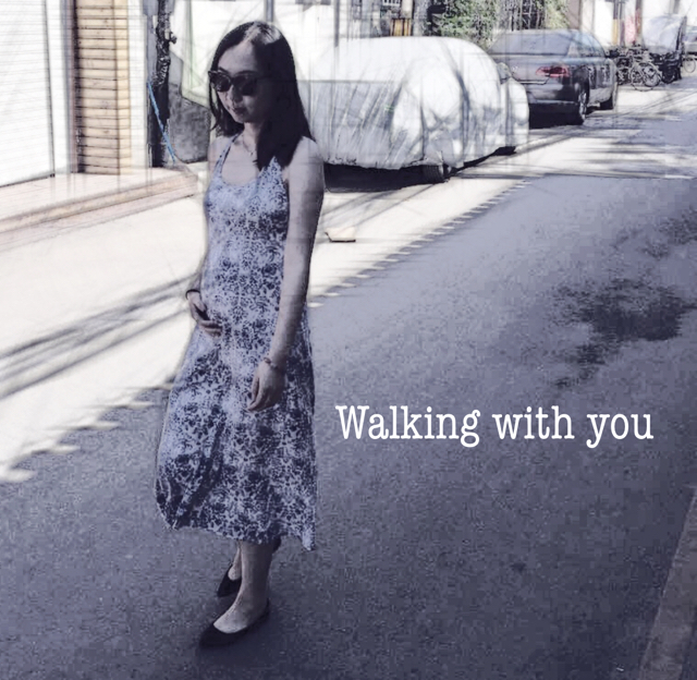 Walking with you