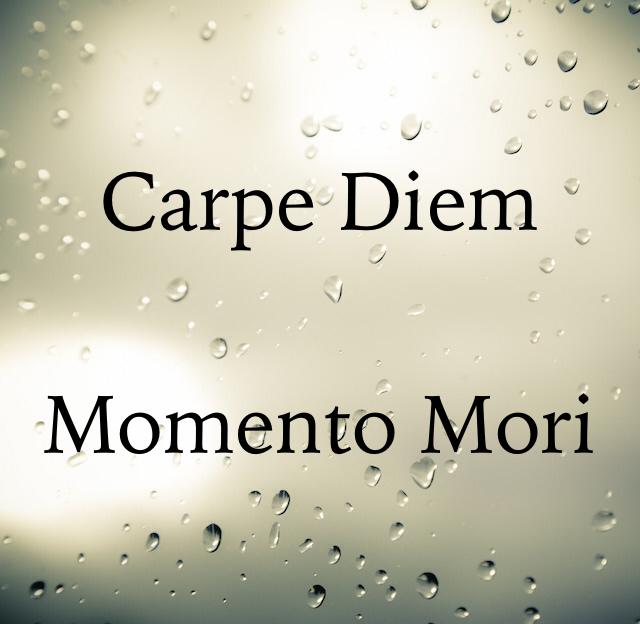 Carpe Diem Momento Mori
