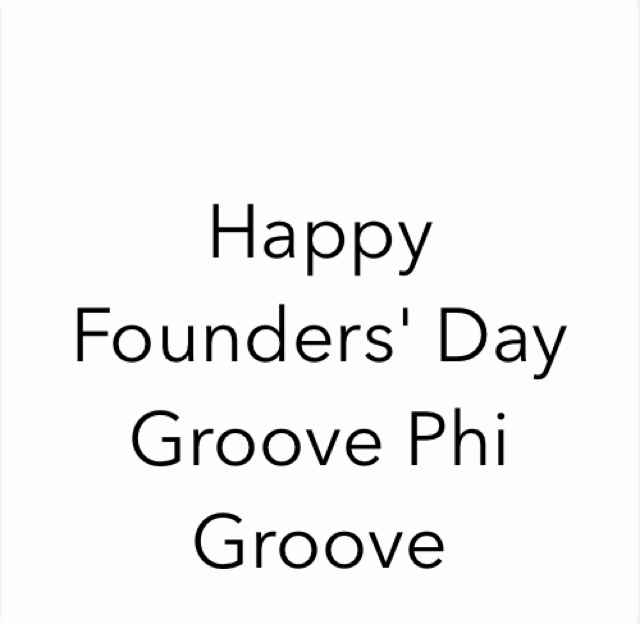 Happy Founders' Day Groove Phi Groove