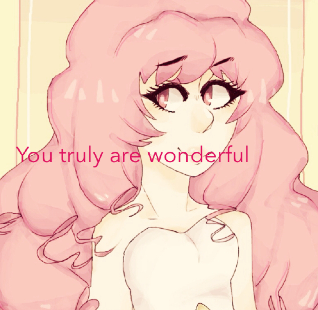 You truly are wonderful