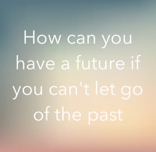 How can you have a future if you can't let go of the past