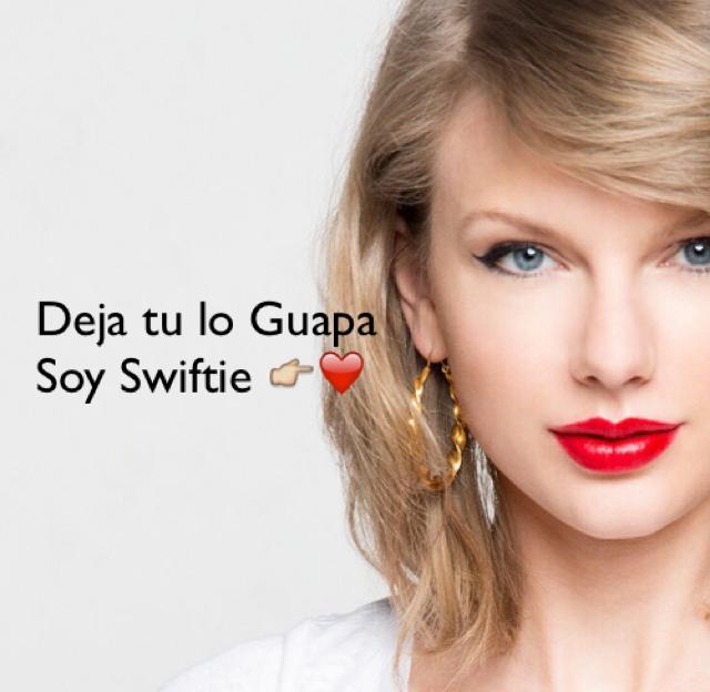 Deja tu lo Guapa  Soy Swiftie 👉❤️