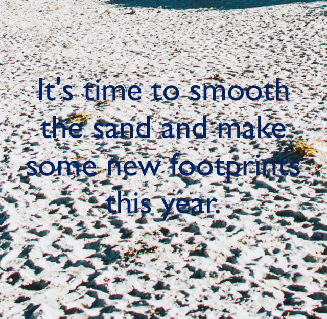 It's time to smooth the sand and make some new footprints this year.