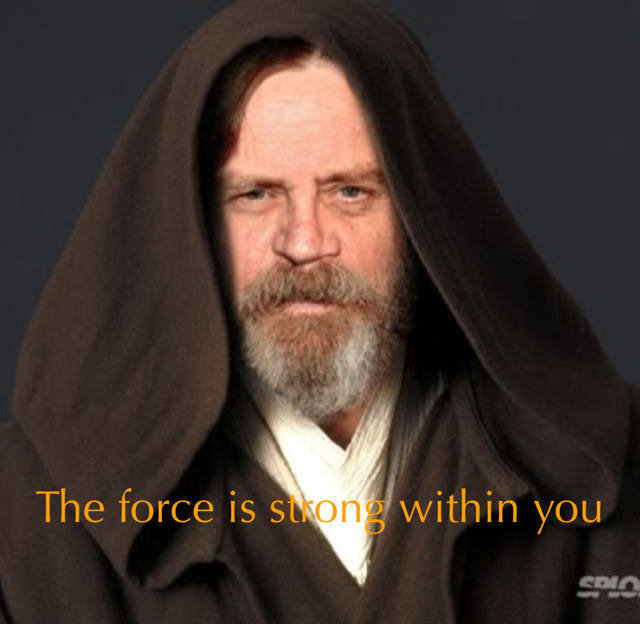 The force is strong within you