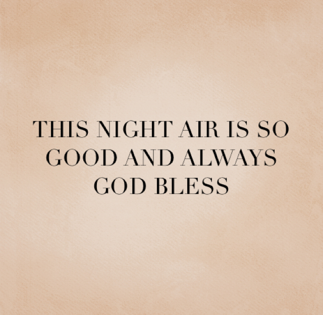 THIS NIGHT AIR IS SO GOOD AND ALWAYS GOD BLESS