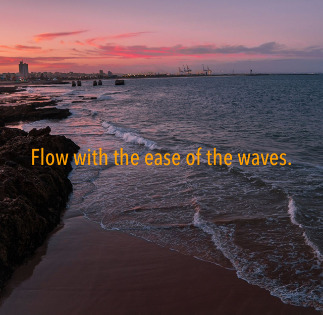 Flow with the ease of the waves.