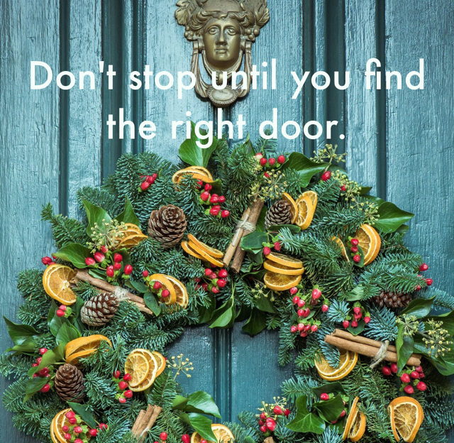 Don't stop until you find the right door.
