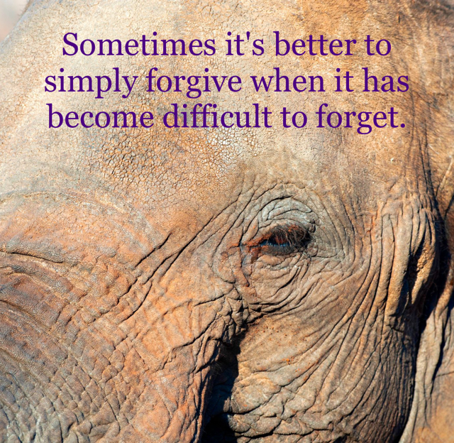 Sometimes it's better to simply forgive when it has become difficult to forget.