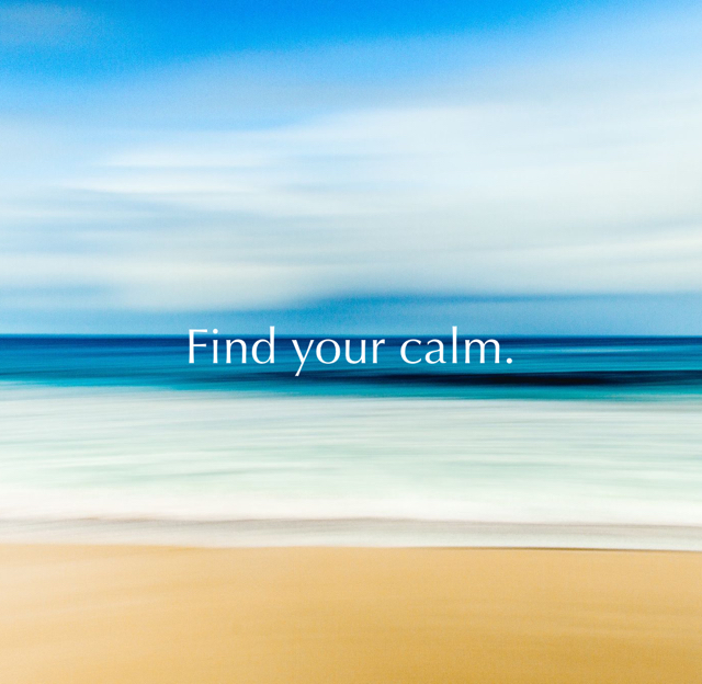 Find your calm.