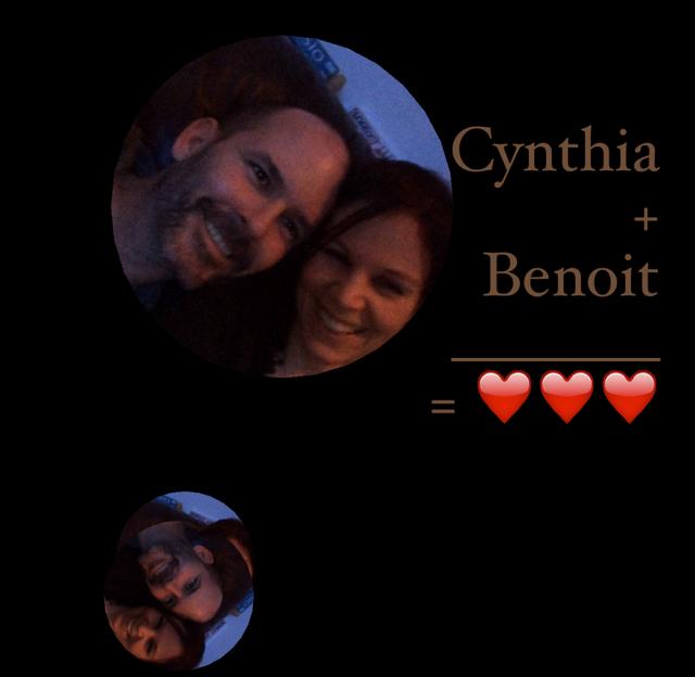 Cynthia  + Benoit  _______ = ❤️❤️❤️