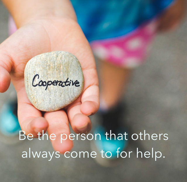 Be the person that others always come to for help.