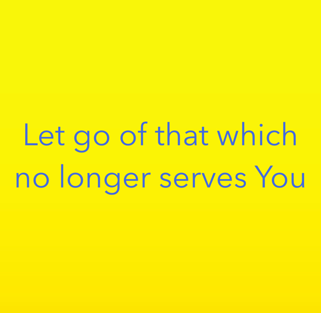 Let go of that which no longer serves You