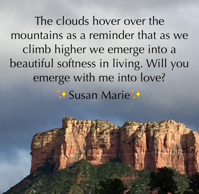 The clouds hover over the mountains as a reminder that as we climb higher we emerge into a beautiful softness in living. Will you emerge with me into love? ✨Susan Marie✨