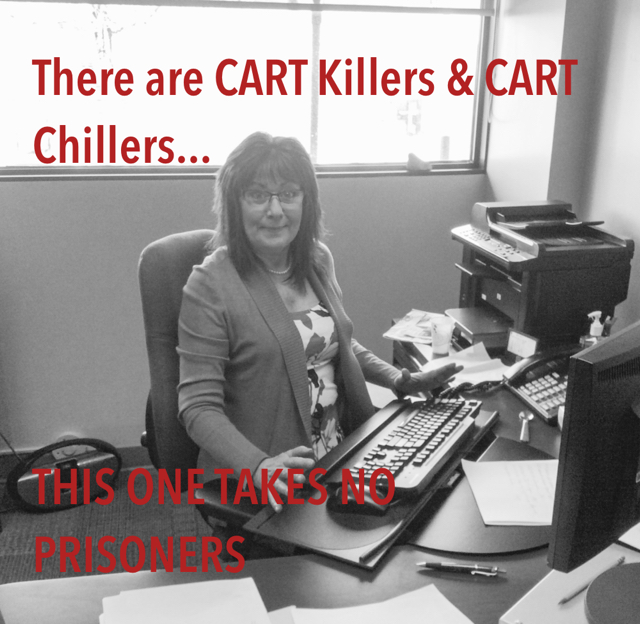 There are CART Killers & CART Chillers... THIS ONE TAKES NO PRISONERS