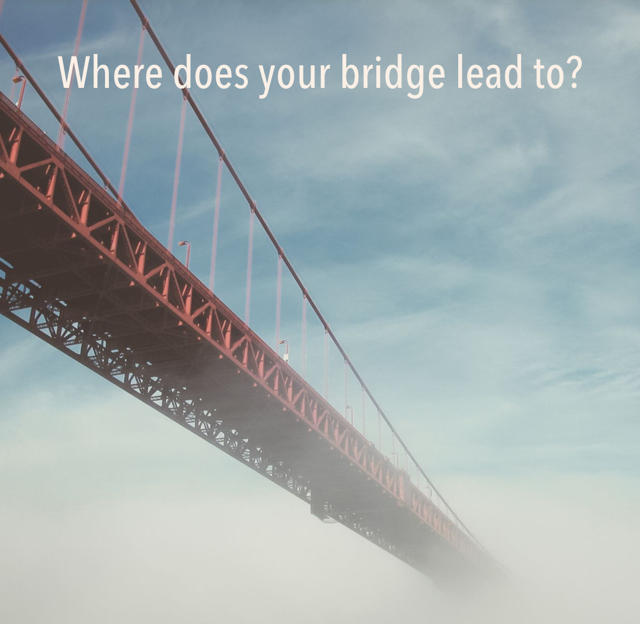 Where does your bridge lead to?