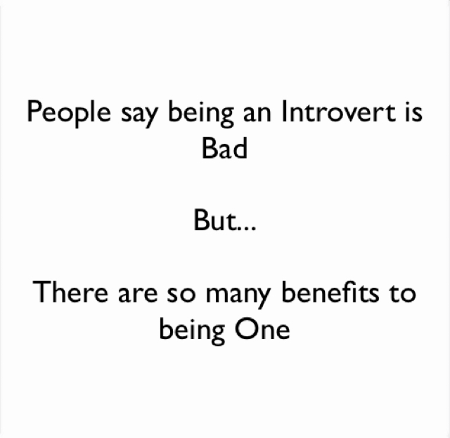 People say being an Introvert is Bad But... There are so many benefits to being One
