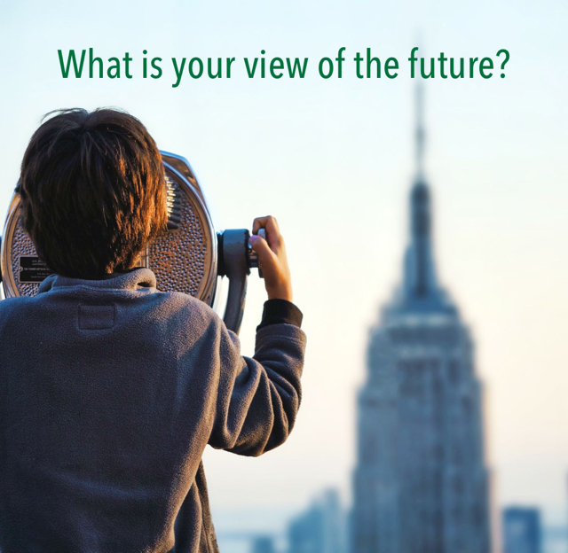 What is your view of the future?