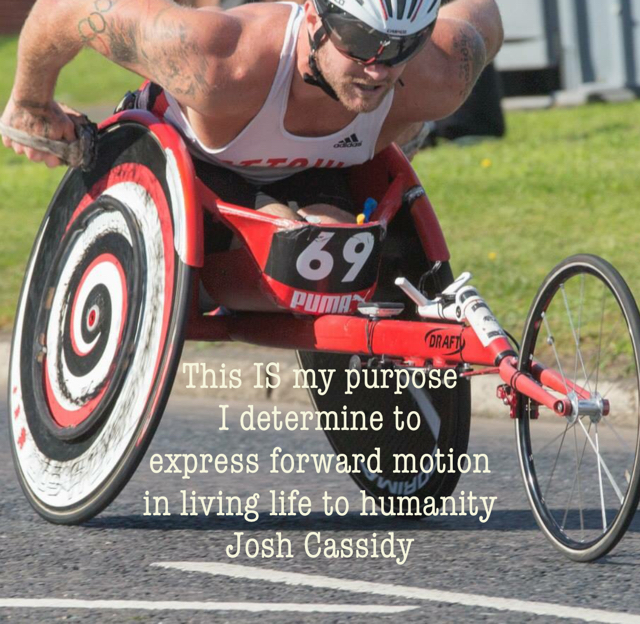 This IS my purpose  I determine to express forward motion  in living life to humanity Josh Cassidy