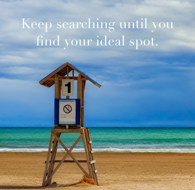 Keep searching until you find your ideal spot.