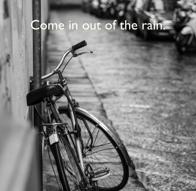 Come in out of the rain.