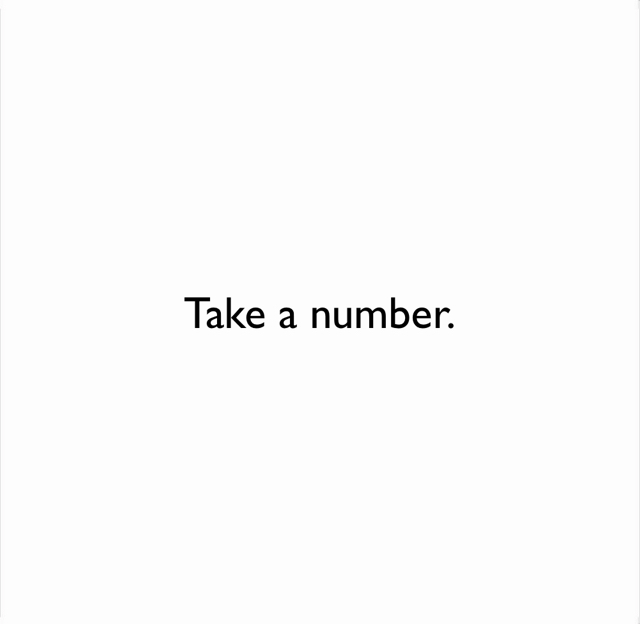 Take a number.