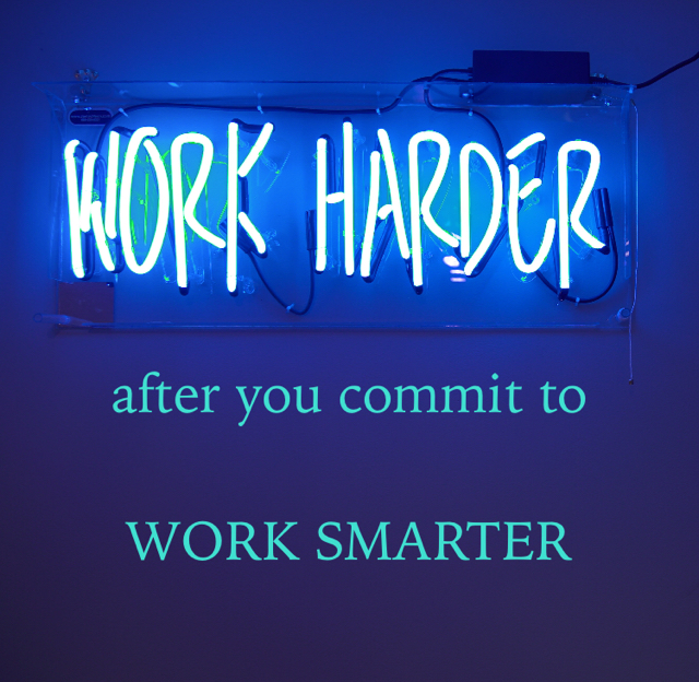 after you commit to WORK SMARTER