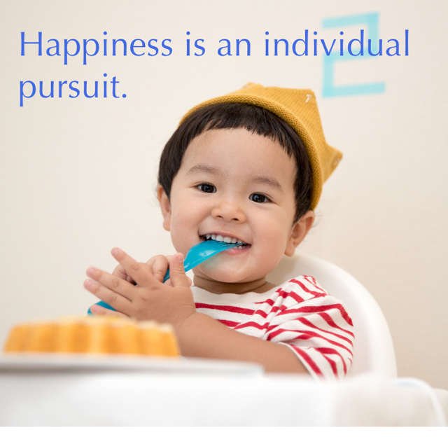 Happiness is an individual pursuit.