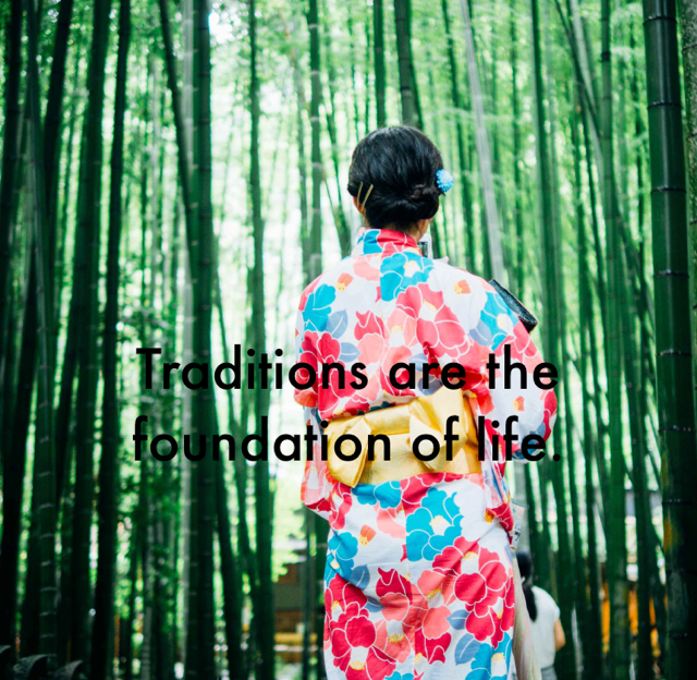 Traditions are the foundation of life.