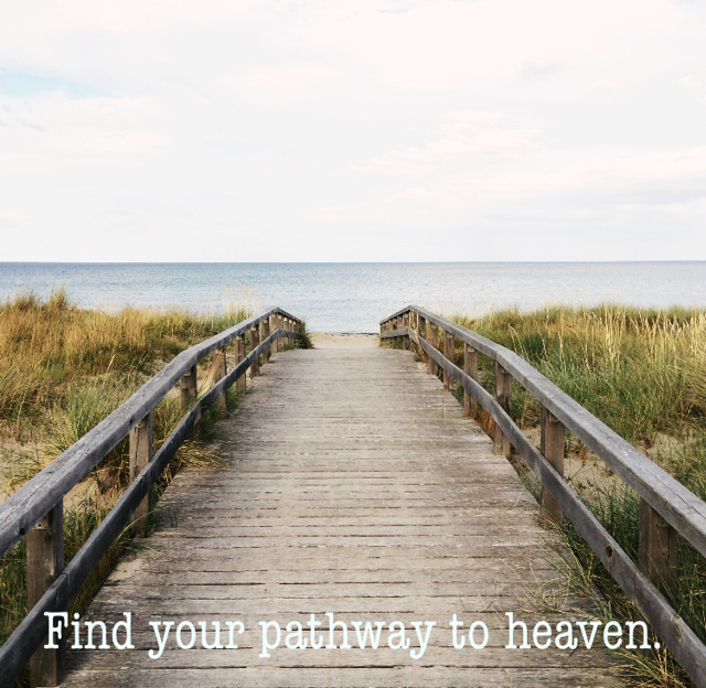 Find your pathway to heaven.