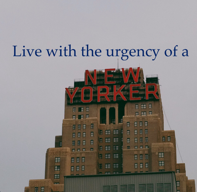 Live with the urgency of a