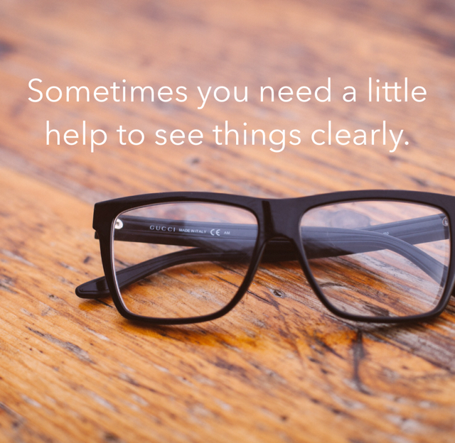 Sometimes you need a little help to see things clearly.