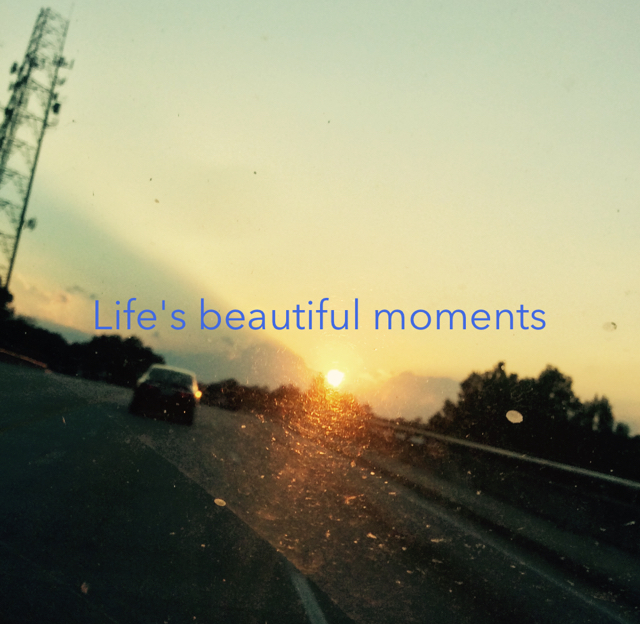 Life's beautiful moments