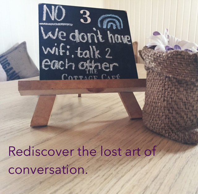 Rediscover the lost art of conversation.