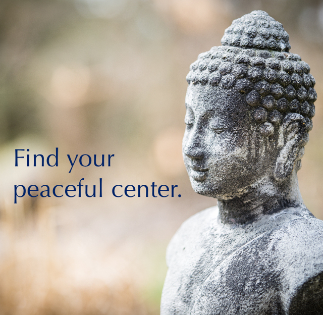 Find your peaceful center.