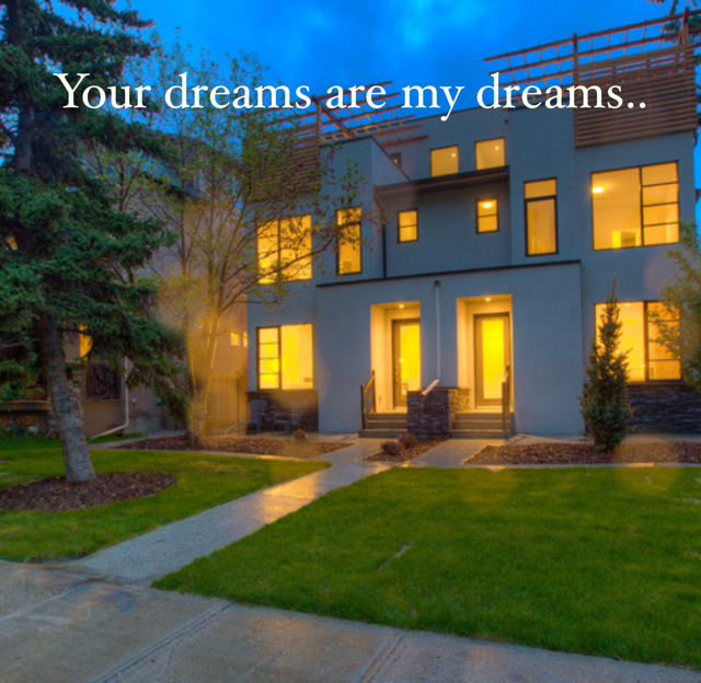 Your dreams are my dreams..
