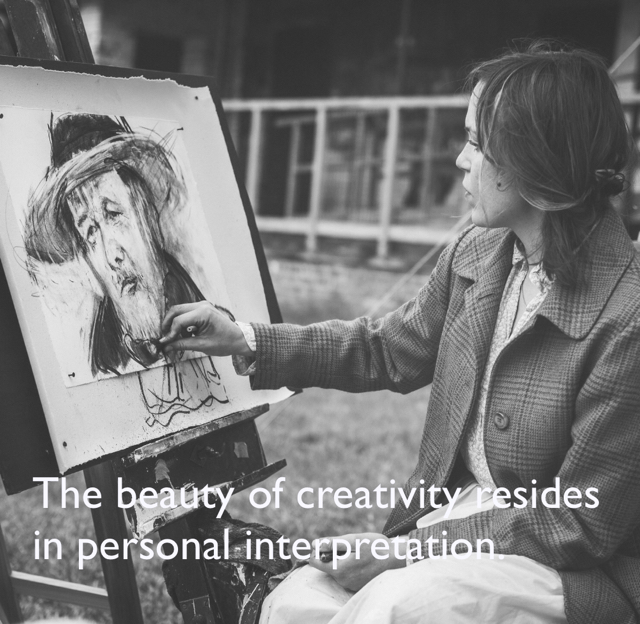 The beauty of creativity resides in personal interpretation.