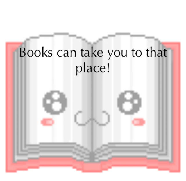 Books can take you to that place!