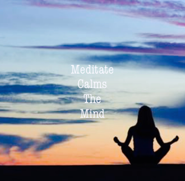 Meditate Calms The Mind