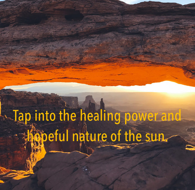 Tap into the healing power and hopeful nature of the sun.