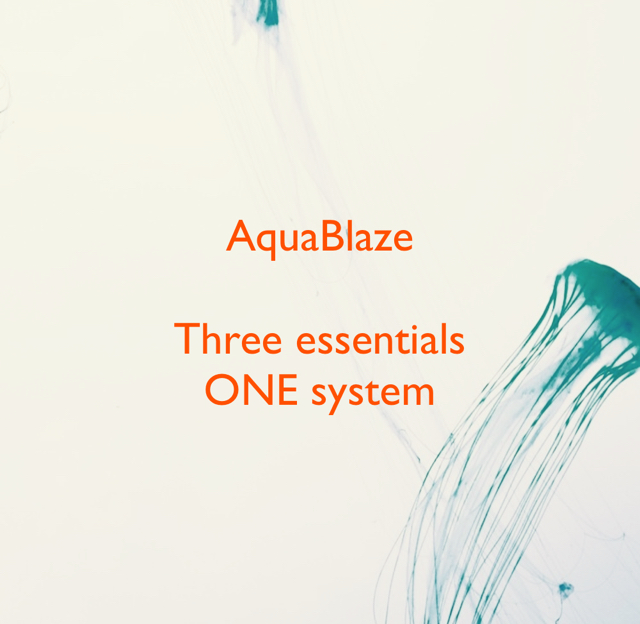 AquaBlaze Three essentials ONE system
