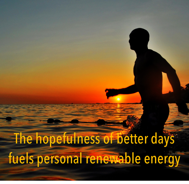 The hopefulness of better days fuels personal renewable energy