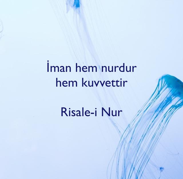 İman hem nurdur  hem kuvvettir Risale-i Nur